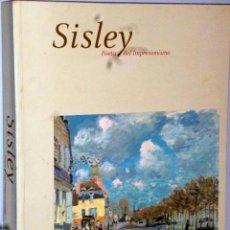 Libros de segunda mano: ALFRED SISLEY, POETA DEL IMPRESIONISMO. Lote 102521555