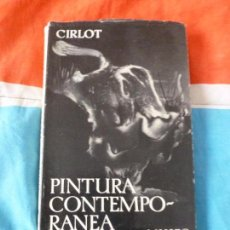 Libros de segunda mano: LA PINTURA CONTEMPORÁNEA (1863 - 1963.) CIRLOT, JUAN EDUARDO. SEIX BARRAL. 1º ED.1963 312PP. Lote 102565123