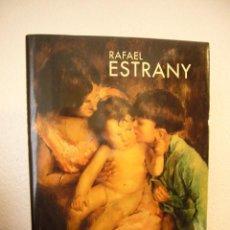 Libros de segunda mano: RAFAEL ESTRANY (AUSA, 1997) PERFECTE ESTAT. RAR.. Lote 102595659