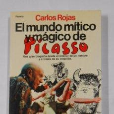 Libros de segunda mano - EL MUNDO MITICO Y MAGICO DE PICASSO. CARLOS ROJAS. PLANETA. PREMIO ESPEJO DE ESPAÑA 1984. TDK323 - 102689151