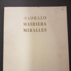 Libros de segunda mano: MADRAZO,MASRIERA,MIRALLES,TRES PINTORES DEL SIGLO XIX. Lote 103073319