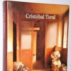 Libros de segunda mano: CRISTÓBAL TORAL. EXPOSICIÓN ANTOLÓGICA.. Lote 103111743