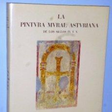 Libros de segunda mano: LA PINTURA MURAL ASTURIANA DE LOS SIGLOS IX Y X. Lote 103112631