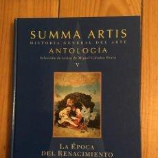 Libros de segunda mano: SUMMA ARTIS ANTOLOGÍA TOMO V LA ÉPOCA DEL RENACIMIENTO EN EUROPA. Lote 104070539