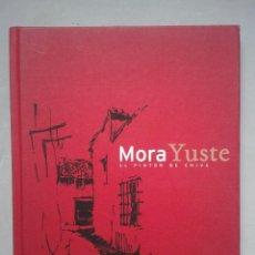 Libros de segunda mano: MORA YUSTE. EL PINTOR DE CHIVA. . Lote 104082123
