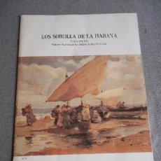 Libros de segunda mano: LOS SOROLLA DE LA HABANA. Lote 104300431