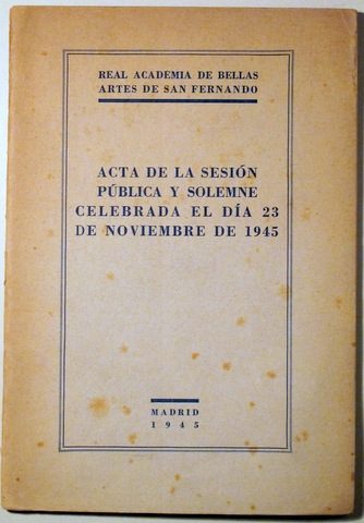 REAL ACADEMIA BELLAS ARTES SAN FERNANDO. ACTA SESIÓN PÚBLICA - 1946 - MEDALLA A BARCELONA (Libros de Segunda Mano - Bellas artes, ocio y coleccionismo - Pintura)