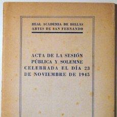 Libros de segunda mano: REAL ACADEMIA BELLAS ARTES SAN FERNANDO. ACTA SESIÓN PÚBLICA - 1946 - MEDALLA A BARCELONA. Lote 103904516