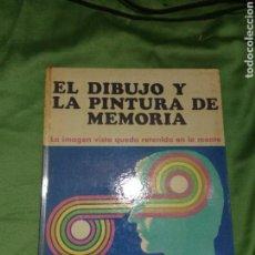 Libros de segunda mano: EL DIBUJO Y LA PINTURA DE MEMORIA. TAPA DURA. Lote 104600415