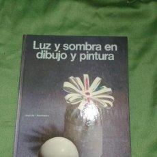 Libros de segunda mano: LUZ Y SOMBRA EN DIBUJO Y PINTURA. Lote 104617003