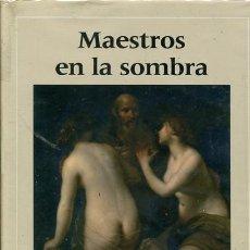 Libros de segunda mano: MAESTROS EN LA SOMBRA. Lote 104665123