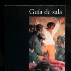Libros de segunda mano: LIBRO - GOYA. GUÍA DE SALA DEL MUSEO DEL PRADO. Lote 105032603