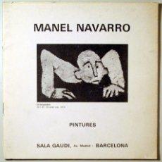 Libros de segunda mano: NAVARRO, MANEL - MANEL NAVARRO. PINTURES - BARCELONA 1973 - IL·LUSTRAT. Lote 105259600