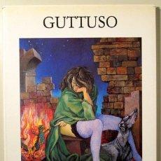 Libros de segunda mano: GUTTUSO - GUTTUSO. RECENT PAINTINGS, WATERCOLORS AND DRAWINGS - NEW YORK 1983 - MUY ILUSTRADO. Lote 105259636