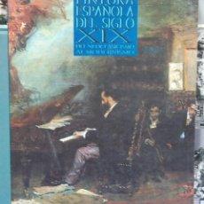 Libros de segunda mano: PINTURA ESPAÑOLA DEL SIGLO XIX. DEL NEOCLASICISMO AL MODERNISMO. VARIOS AUTORES. Lote 105650471