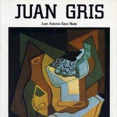 Libros de segunda mano: GAYA NUÑO, JUAN ANTONIO. JUAN GRIS [1887-1927]. 1985.. Lote 105968387