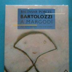 Libros de segunda mano: BALTASAR PORCEL. BARTOLOZZI A MARGODI. DIPUTACIO DE TARRAGONA. Lote 106636727
