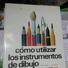 Libros de segunda mano: COMO UTILIZAR LOS INSTRUMENTOS DE DIBUJO.. Lote 107007979