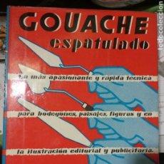 Libros de segunda mano: GOUACHE ESPATULADO. Lote 107017524