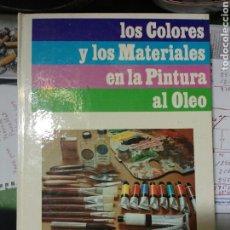Libros de segunda mano: LOS COLORES Y LOS MATERIALES EN LA PINTURA AL OLEO. CEAC. Lote 171721645