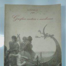 Libros de segunda mano: GRAFICA ANTICA E MODERNA GONNELLI. Lote 107287094
