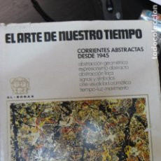 Libros de segunda mano: EL ARTE DE NUESTRO TIEMPO-1972 . Lote 107312263