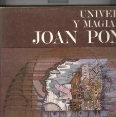 Libros de segunda mano: M. OMER. UNIVERSO Y MAGIA DE JOAN PONÇ. ED. POLÍGRAFA 1972. TAPA DURA. Lote 107510039