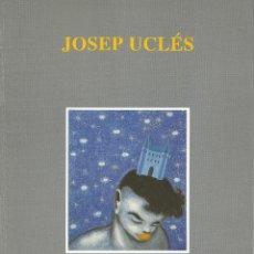Libros de segunda mano: JOSEP UCLÉS. PINTURES -GALERIA JOAN GASPAR 1996-. Lote 107853851