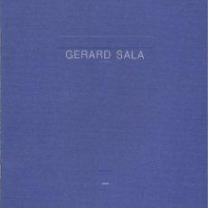 Libros de segunda mano: GERARD SALA. CONVERSES AMB EL RIU -GALERIA TRAMA 1996-. Lote 107854239