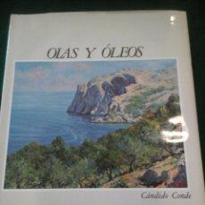Libros de segunda mano: OLAS Y ÓLEOS - CÁNDIDO CONDE. Lote 109071167
