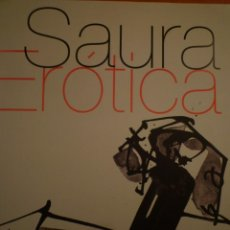 Libros de segunda mano: ANTONIO SAURA. ERÓTICA. TACHÉ EDITOR. 2007. Lote 136883820
