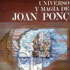 Libros de segunda mano: UNIVERSO Y MAGIA DE JOAN PONÇ, POR MORDECHAI OMER. 1972. Lote 109207339