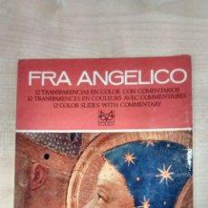 Libros de segunda mano: FRA ANGELICO ( 12 TRANSPARENCIAS). Lote 109506554