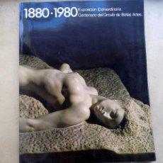 Libros de segunda mano: EXPOSICION EXTRAORDINARIA. CENTENARIO DEL CIRCULO DE BELLAS ARTES. 1880-1980.. Lote 109547511
