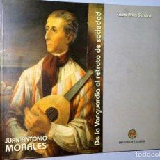 Libros de segunda mano: JUAN ANTONIO MORALES. DE LA VANGUARDIA AL RETRATO DE SOCIEDAD.. Lote 110076347