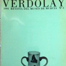 Libros de segunda mano: VERDOLAY 1991. REVISTA DEL MUSEO DE MURCIA, ARQUEOLOGIA, PINTURA .... Lote 110106075