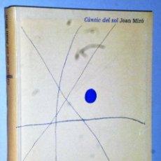 Libros de segunda mano: CÀNTIC DEL SOL. JOAN MIRÓ. Lote 110115835
