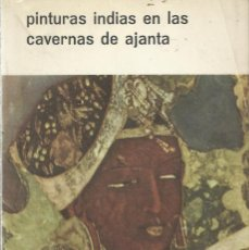 Libros de segunda mano: PINTURAS INDIAS EN LAS CAVERNAS DE AJANTA, BENJAMIN ROWLAN (TEXTO). Lote 110423299