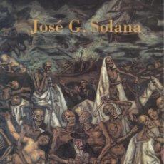Libros de segunda mano: JOSÉ G. SOLANA -CATÀLEG EXPO FUNDACIÓN CAIXA CATALUNYA-. Lote 110709627