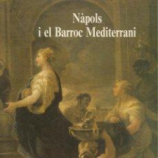 Libros de segunda mano: NÀPOLS I EL BARROC MEDITERRANI -CATÀLEG EXPO SALÓ EL TINELL-. Lote 110710487