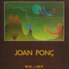 Libros de segunda mano: JOAN PONÇ -DAU AL SET GALERIA D'ART 1978-. Lote 110716555