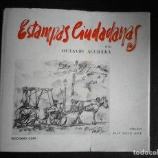 Libros de segunda mano: ESTAMPAS CIUDADANAS. DIBUJOS JOAN SOLER-JOVE. TEXTO OCTAVIO AGUILERA. DEDICADO. Lote 110977599