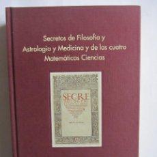 Libros de segunda mano: SECRETOS DE FILOSOFIA Y ASTROLOGÍA Y MEDICINA Y DE LAS CUATRO... ALONSO LÓPEZ DE CORELLA NAVARRA. Lote 111623059