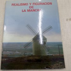 Libros de segunda mano: REALISMO Y FIGURACION DE LA MANCHA. 1985. ANTONIO LOPEZ Y BENJAMIN PALENCIA. W. Lote 111773919