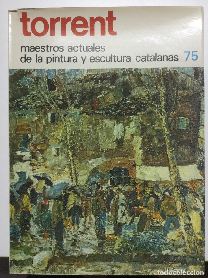 TORRENT. MAESTROS DE LA PINTURA CATALANA. 1981 (Libros de Segunda Mano - Bellas artes, ocio y coleccionismo - Pintura)