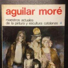 Libros de segunda mano: AGUILAR MORE, MAESTROS ACTUALES DE LA PINTURA Y ESCULTURA CATALANAS. Lote 112039491