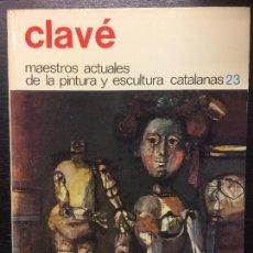 Libros de segunda mano: CLAVE, MAESTROS ACTUALES DE LA PINTURA Y ESCULTURA CATALANAS. Lote 112039623