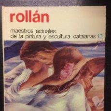Libros de segunda mano: ROLLAN, MAESTROS ACTUALES DE LA PINTURA Y ESCULTURA CATALANAS. Lote 112039659