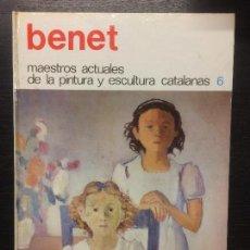 Libros de segunda mano: BENET, MAESTROS ACTUALES DE LA PINTURA Y ESCULTURA CATALANAS. Lote 112040171