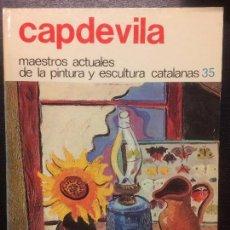 Libros de segunda mano: CAPDEVILA, MAESTROS ACTUALES DE LA PINTURA Y ESCULTURA CATALANAS. Lote 112040391